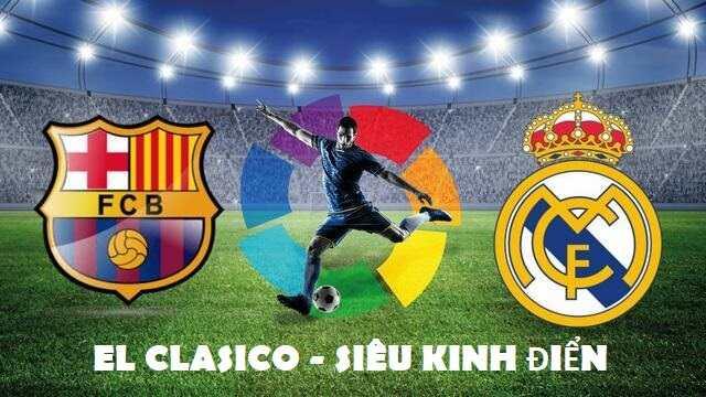 El Clasico là gì ? TOP những trận bóng đá El Clasico siêu kinh điển hay nhất 2020